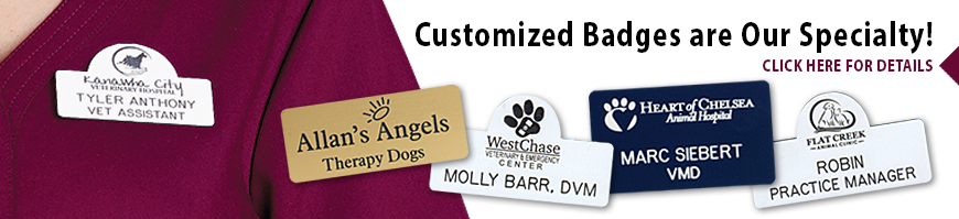 Customized name tags and badges are Veterinary Apparel Company's specialty. A wide variety of shapes, sizes, designs and colors to choose from. You can also choose from magnetic backs, clips or our traditional pin back.