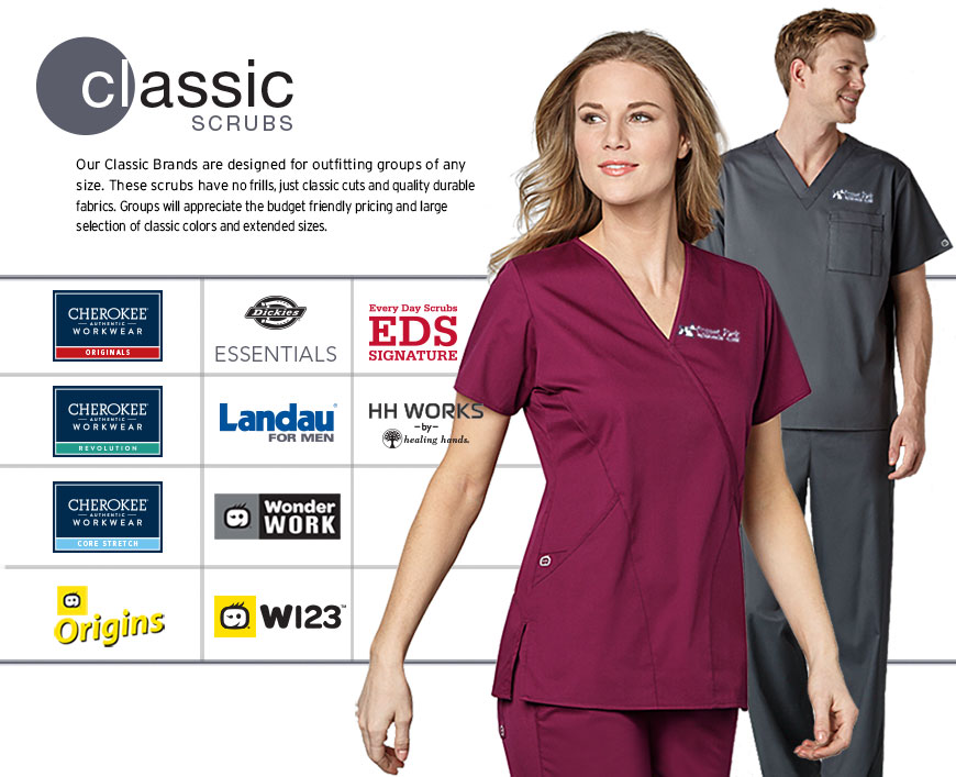 Classic Scrubs - No frills, just classic cuts, quality durable fabrics, and great pricing. Great color choices and extended sizing from XXS – 5XL, make these lines great for outfitting large groups and those on a tighter budget.  	•	Extended Sizes up to 5XL 	•	Large Color Palette 	•	Most Popular Traditional Body Styles Classic styles. Quality fabrics. Economically priced. Cherokee Workwear Scrubs, Landau for Men Scrubs, Dickies EDS Signature Scrubs and Maevn Scrubs from Veterinary Apparel Company are all great for groups.